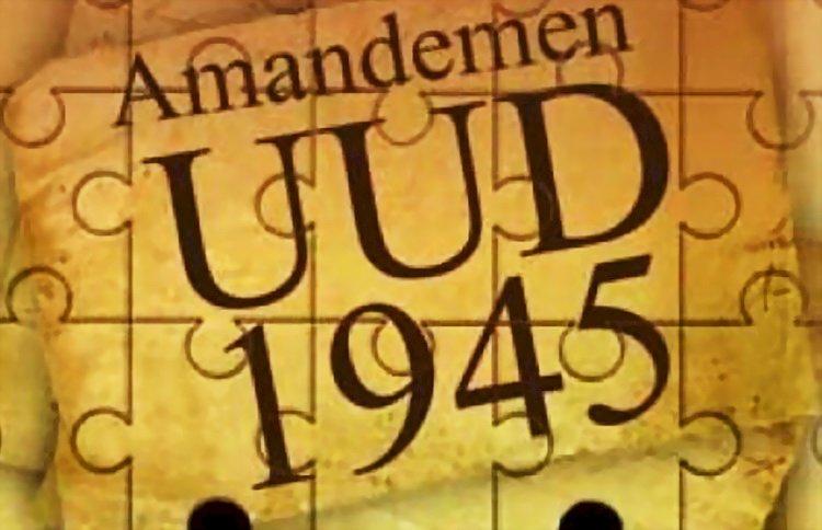 Amendemen UUD 1945 Jangan Dilakukan untuk Kepentingan Politik Sesaat
