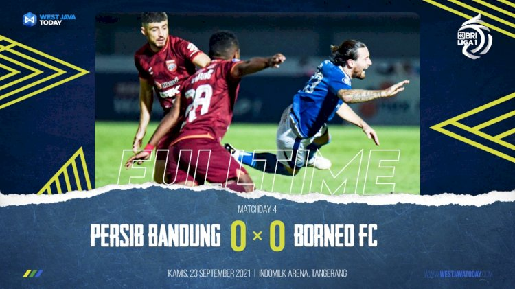 Persib Bandung Mandul, Berbagi Poin 0-0 dengan Borneo FC